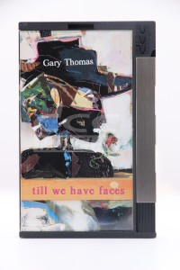 Thomas, Gary - Till We Have Faces (DCC)
